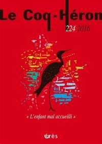 Coq Héron (Le). n° 224, L'enfant mal accueilli