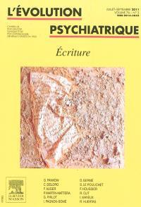 Evolution psychiatrique (L'). n° 3 (2011), Ecriture