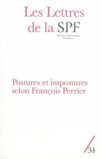 Lettres de la Société de psychanalyse freudienne (Les). n° 34, Postures et impostures selon François Perrier