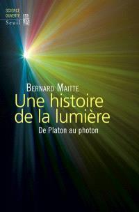 Une histoire de la lumière : de Platon au photon