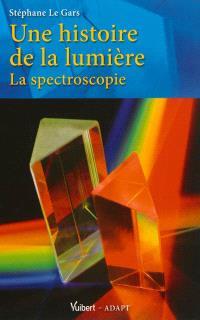 Une histoire de la lumière : la spectroscopie