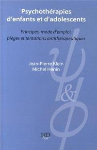 Psychothérapies d'enfants et d'adolescents : principes, mode d'emploi, pièges et tentations antithérapeutiques