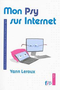 Mon psy sur Internet : guide pratique et mode d'emploi de la thérapie en ligne