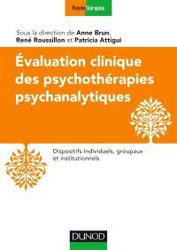 Evaluation clinique des psychothérapies psychanalytiques : dispositifs individuels, groupaux et institutionnels