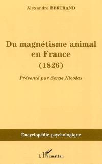 Du magnétisme animal en France (1826)