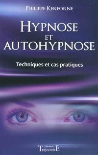 Hypnose et autohypnose : techniques et cas pratiques