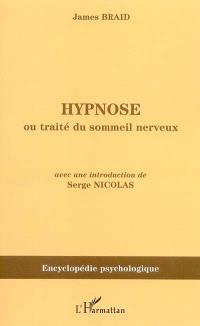 Hypnose ou Traité du sommeil nerveux, considéré dans ses relations avec le magnétisme animal : 1843