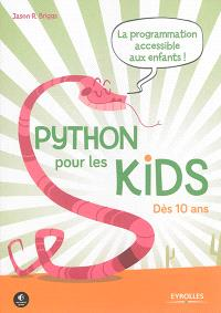 Python pour les kids : la programmation accessible aux enfants !