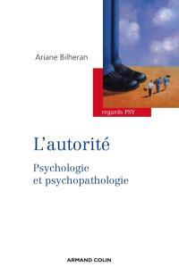 L'autorité : psychologie et psychopathologie