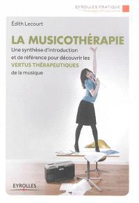 La musicothérapie : une synthèse d'introduction et de référence pour découvrir les vertus thérapeutiques de la musique