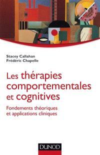 Les thérapies comportementales et cognitives : fondements théoriques et applications cliniques