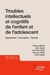 Troubles intellectuels et cognitifs de l'enfant et de l'adolescent : apprendre, connaître, penser