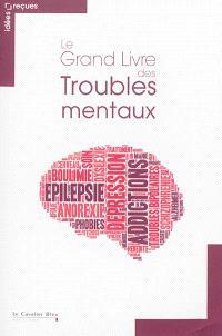 Le grand livre des troubles mentaux