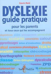 Dyslexie : guide pratique pour les parents et tous ceux qui les accompagnent