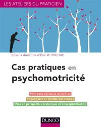 Cas pratiques en psychomotricité