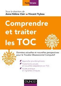 Comprendre et traiter les TOC : données actuelles et nouvelles perspectives pour les Troubles Obsessionnels Compulsifs