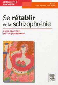 Se rétablir de la schizophrénie : guide pratique pour les professionnels
