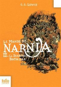 Le monde de Narnia. Volume 7, La dernière bataille