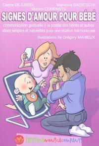 Signes d'amour pour bébé : la communication gestuelle à la portée des bébés et autres idées simples et naturelles pour une relation harmonieuse