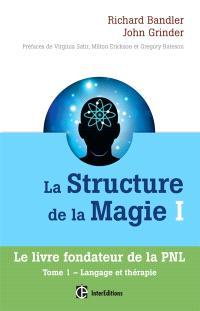 La structure de la magie. Volume 1, Langage et thérapie