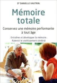 Mémoire totale : conservez une mémoire performante à tout âge
