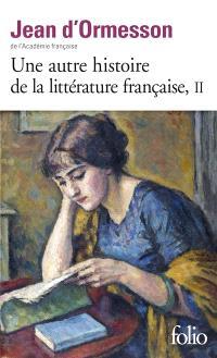 Une autre histoire de la littérature française. Volume 2