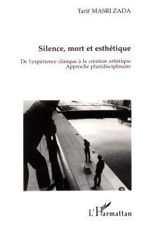 Silence, mort et esthétique : de l'expérience clinique à la création artistique