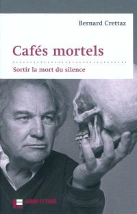 Cafés mortels : sortir la mort du silence