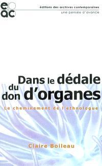 Dans le dédale du don d'organes : le cheminement de l'ethnologue