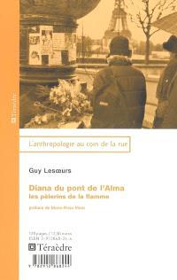 Diana du pont de l'Alma : les pèlerins de la flamme