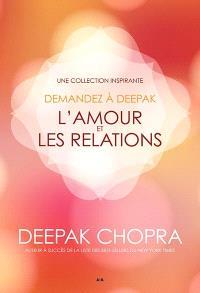 Demandez à Deepak, L'amour et les relations