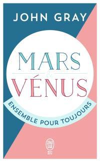 Mars et Vénus ensemble pour toujours : prolonger le désir et enrichir l'amour