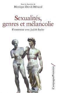 Sexualités, genres et mélancolie : s'entretenir avec Judith Butler