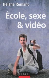 Ecole, sexe & vidéo