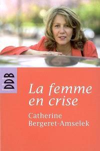 La femme en crise ou La ménopause dans tous ses éclats