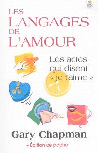 """Les langages de l'amour : les actes qui disent """"je t'aime"""""""