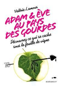 Adam & Eve au pays des gourdes : découvrez ce qui se cache sous la feuille de vigne