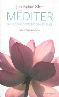 Méditer : 108 leçons de pleine conscience