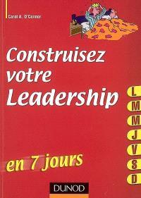 Construisez votre leadership en 7 jours