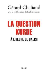 La question kurde : à l'heure de Daech