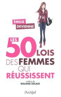 Les 50 lois des femmes qui réussissent