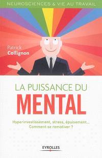 La puissance du mental : hyperinvestissement, stress, épuisement... comment se remotiver ?