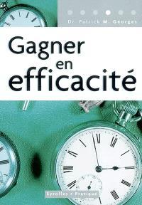 Gagner en efficacité : un guide pratique, pour tous, pour tous les jours