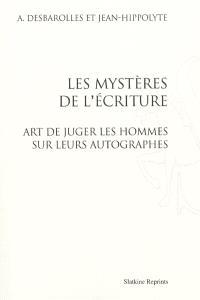 Les mystères de l'écriture : art de juger les hommes sur leurs autographes