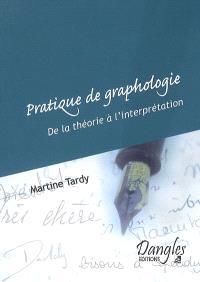 Pratique de graphologie : de la théorie à l'interprétation