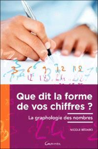 Que dit la forme de vos chiffres ? : la graphologie des nombres