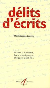 Délits d'écrits : lettres anonymes, faux témoignages, chèques falsifiés...