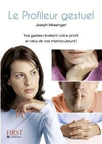 Le profileur gestuel : vos gestes révèlent votre profil et celui de vos interlocuteurs !