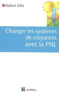 Changer les systèmes de croyances avec la PNL
