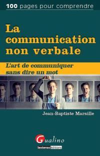 La communication non verbale : l'art de communiquer sans dire un mot